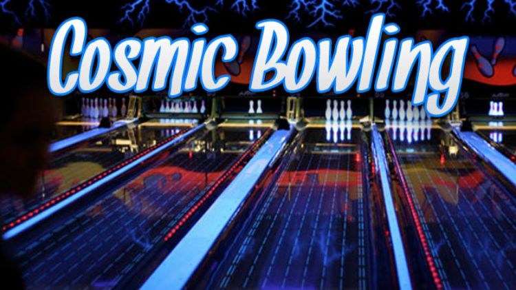 Saturday Cosmic Bowling