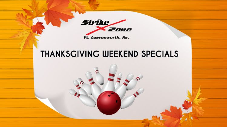 Strike Zone Thankgiving Weekend Specials