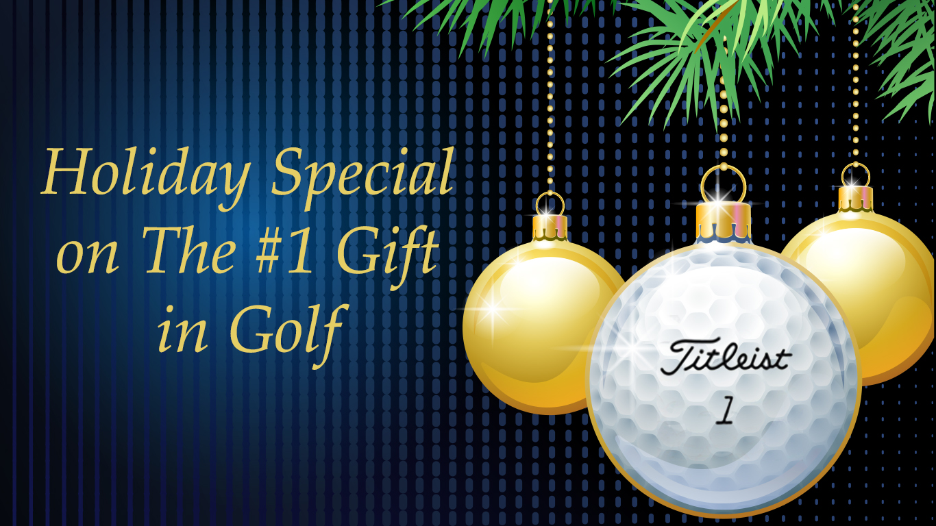 Holiday Special on the #1 Gift in Golf