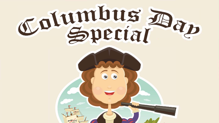 Columbus Day Special
